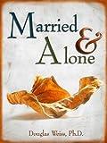 Married & Alone (1881292037) by Douglas Weiss