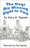 img - for The Dogs Are Winning Eight to Two book / textbook / text book