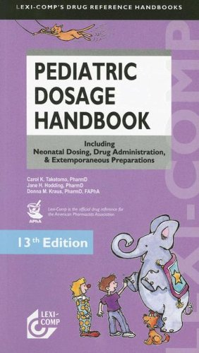 Lexi-Comp's Pediatric Dosage Handbook: Including Neonatal Dosing, Drug Administration, & Extemporaneous Preparations