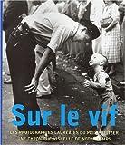 echange, troc Hal Buell - Sur le vif : Les photographies lauréates du prix Sulitzer