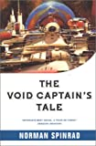 The Void Captain's Tale (0312868251) by Spinrad, Norman