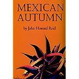 Mexican Autumn ~ John Howard Reid