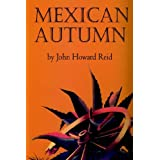 Mexican Autumnby John Howard Reid