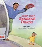 Stop That Garbage Truck!