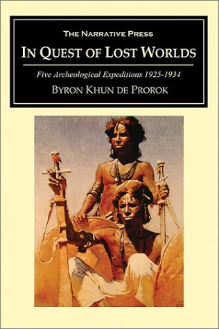 In Quest of Lost Worlds: Five Archaeological Expeditions 1925-1934 (Historical Adventure and Exploration)