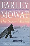 Snow Walker (The Farley Mowat Series)