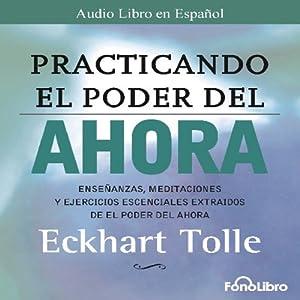 Practicando el Poder del Ahora | Livre audio