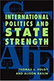 img - for International Politics & State Strength book / textbook / text book