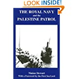 The Royal Navy and the Palestine Patrol (Naval Staff Histories)