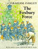 The Foxbury Force (Foxbury Force Series) (0333629582) by Oakley, Graham