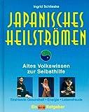 Japanisches Heilströmen. Mit großem Anleitungsposter.: Altes Volkswissen zur Selbsthilfe. Strahlende Gesundheit. Energie. Lebensfreude