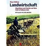 Landwirtschaft: Maschinen und Geräte auf dem Feld in früherer Zeit. Maschinen - Grafiken - Bilder