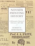 img - for Nevada Printing History: A Bibliography Of Imprints And Publications, 1881-1890 book / textbook / text book