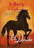 Le Ranch de la Pleine Lune, Tome 17 : El Dorado