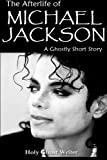 img - for The Afterlife of Michael Jackson: A Ghostly Short Story book / textbook / text book