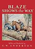 Blaze Shows The Way (Turtleback School & Library Binding Edition) (Billy and Blaze Books (Pb)) (0785736506) by Anderson, C. W.