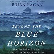 Beyond the Blue Horizon: How the Earliest Mariners Unlocked the Secrets of the Oceans Audiobook