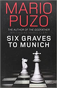 review of mario puzos six graves to munich essay Download the app and start listening to omerta today he released six graves to munich under in this entertaining and insightful essay, mario puzo chronicles.