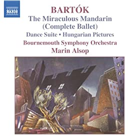 Bartok: Miraculous Mandarin (The) (Complete Ballet) / Hungarian Pictures / Dance Suite