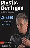 echange, troc Plastic Bertrand, Olivier Monssens - Ça plane !