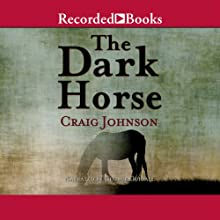 The Dark Horse: A Walt Longmire Mystery (       UNABRIDGED) by Craig Johnson Narrated by George Guidall