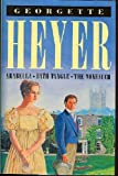 Georgette Heyer Arabella - Bath Tangle - The Nonesuch (Three Georgette Heyer novels in one volume)