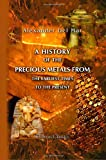 img - for A History of the Precious Metals from the Earliest Times to the Present book / textbook / text book
