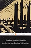 Three Poets of the First World War (Penguin Classics) (0141182075) by Gurney, Ivor