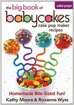 Babycakes Cake Pop Maker Recipes Book