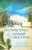 Snowbound Colorado Christmas: Almost Home/Fires of Love/Dressed in Scarlet/The Best Medicine (Inspirational Romance Collection)