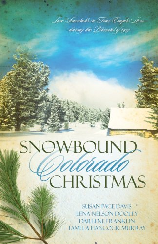 Snowbound Colorado Christmas: Almost Home/Fires of Love/Dressed in Scarlet/The Best Medicine (Inspirational Romance Collection), Susan Page Davis, Tamela Hancock Murray, Darlene Franklin, Lena Nelson Dooley