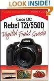 Canon EOS Rebel T2i/550D Digital Field Guide