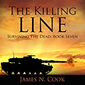 The Killing Line: Surviving the Dead, Book 7 | James Cook