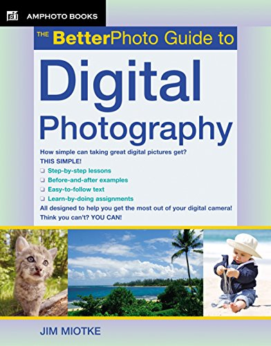 The BetterPhoto Guide to Digital Photography (BetterPhoto Series), Miotke, Jim