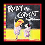 Ruby the Copycat | Peggy Rathmann