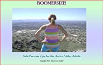 Boomersize! Safe Exercise Tips for the Active Older Adult