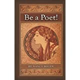Be a Poet! (Young Adult NF Finalist in 4 separate Indie competitions) ~ Nancy Bogen