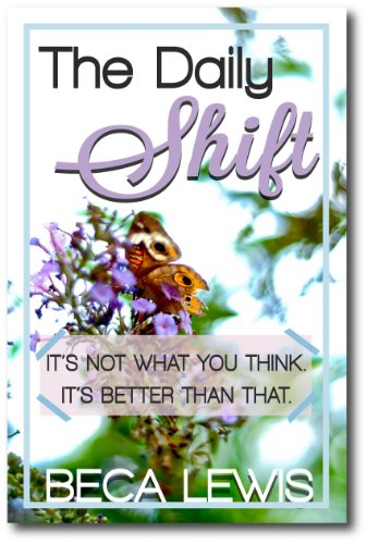 Book: The Daily Shift - It's Not What You Think. It's Better Than That by Beca Lewis