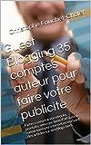 Guest Blogging 35 comptes auteur pour faire votre publicité: Faites connaitre vos ebooks, produits, services, liens daffiliation même sans site internet ... sur des blogs tiers (French Edition)