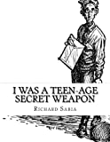 img - for I Was a Teen-Age Secret Weapon book / textbook / text book