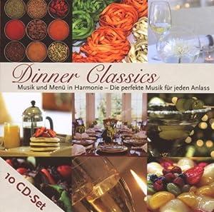 Dinner Classics (10 CD-Schmuck-Edition mit Rezeptbuch)
