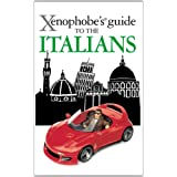 The Xenophobe's Guide to the Italians (Xenophobe's Guides)