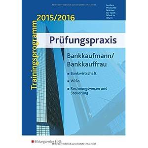 Prüfungspraxis Bankkaufmann / Bankkauffrau. Trainingsprogramm 2014/2015. Bankwirtschaft,