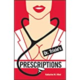 Dr. Trixie's Prescriptions ~ Katharine M. Hikel