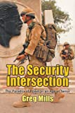The Security Intersection The Paradox of Power in an Age of Terror (1868144127) by Mills, Greg