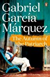 Gabriel Garcia Marquez The Autumn of the Patriarch (Marquez 2014)