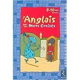 L'Anglais par les mots croisés : 8-10 ans