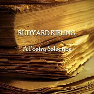Rudyard Kipling: A Poetry Selection | [Rudyard Kipling]
