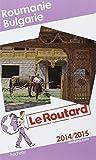 Guide du Routard Roumanie, Bulgarie 2014/2015