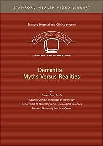 Dementia: Myths Versus Realities